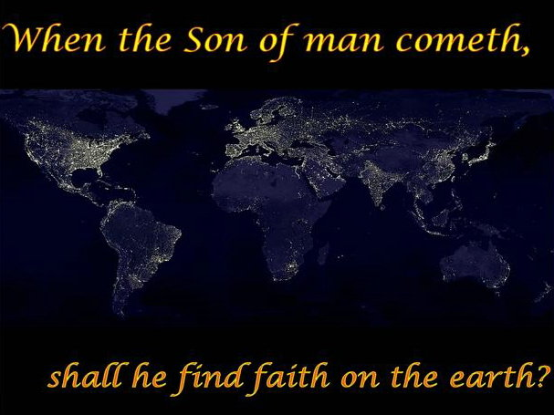 Image result for when the son of man returns will he find faith